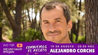 CAMBIEMOS EL RELATO CON ALEJANDRO CORCHS