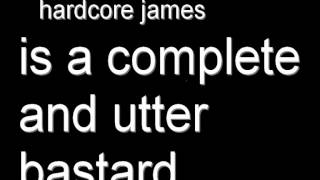 Hardcore James - Is A Complete And Utter Bastard - remix of All You Bastards by Eruption