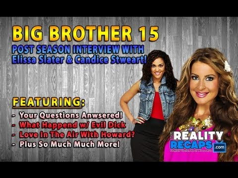 BIG BROTHER 15: Live With Rachel Reilly, Elissa Slayter Candice Stewart! from YouTube · Duration:  48 minutes 34 seconds