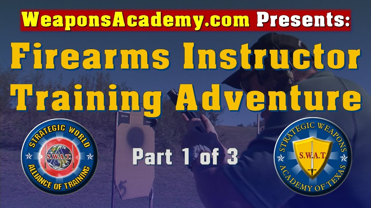 Firearms Instructor Training Adventure Part 1 Of 3 Tim Bulot