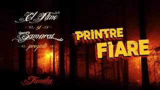 Repeat youtube video El Nino si Samurai - PRINTRE FIARE (prod. Criminalle)