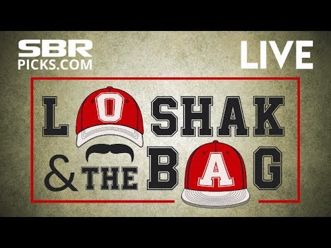 Loshak & the Bag LIVE! Friday Afternoon Betting Odds Roundup + Free Picks Update