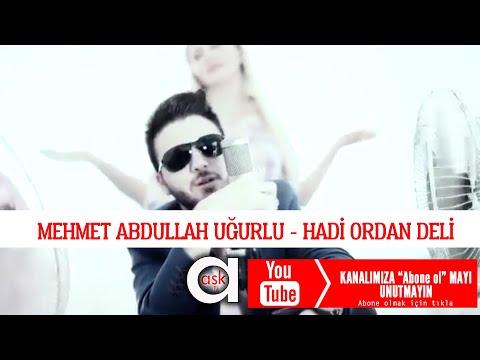 Hadi Ordan Deli - Mehmet Abdullah Uğurlu