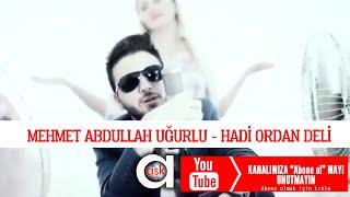 Hadi Ordan Deli - Mehmet Abdullah Uğurlu Resimi