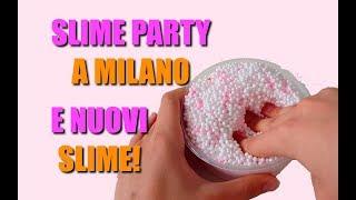 SLIME PARTY A MILANO E NUOVI SLIME! - SLIME SHOP ITA IL PRIMO NEGOZIO ITALIANO DI SLIME