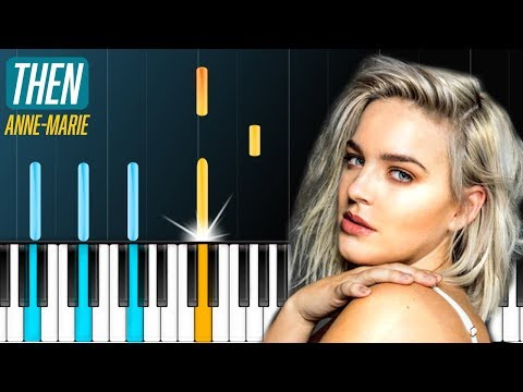 """Anne Marie - """"Then"""" Piano Tutorial - Chords - How To Play - Cover"""