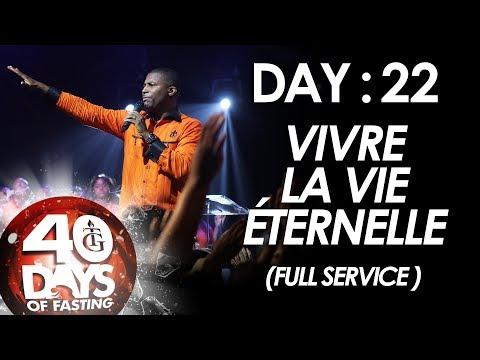 Pasteur Gregory Toussaint | 40-DAY FAST - DAY 22 | Vivre la Vie Éternelle