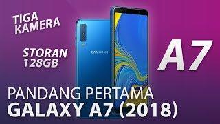 Pandang Pertama: Samsung Galaxy A7 (2018) - Peranti Pertama Samsung Dengan Tiga Kamera!