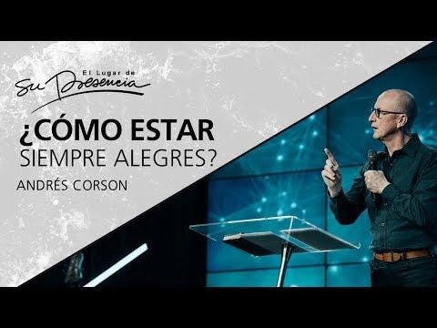 ¿Cómo estar siempre alegres? - Andrés Corson - 5 Septiembre 2012