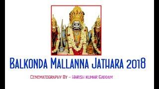 Balkonda Mallanna Jathara 2018