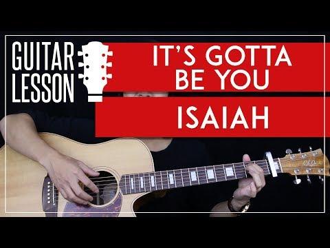 It's Gotta Be You Guitar Tutorial - Isaiah Guitar Lesson 🎸  Easy Chords + Riff + Guitar Cover 