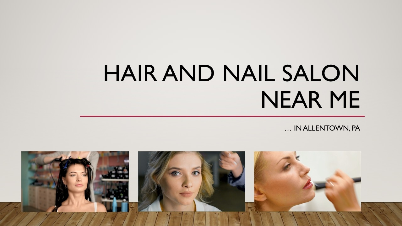 Hair and nail salon near me in allentown pa nearby lehigh hair and nail salon near me in allentown pa nearby lehigh valley pmusecretfo Gallery