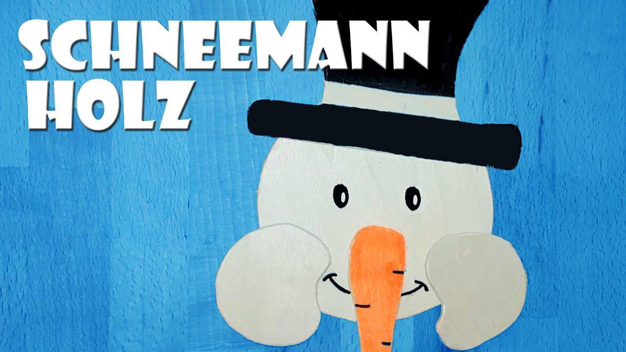 Schneemann Aus Holz Selber Machen Wood Snowman Selfmade Diy