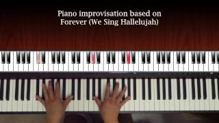 Forever (We Sing Hallelujah) - piano improv