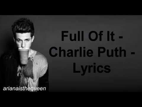 Charlie Puth - Full of it [Lyrics]