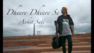 Dheere Dheere se | Ankit Sati Choreography