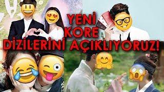 Yeni Kore Dizilerini Açıklıyoruz!
