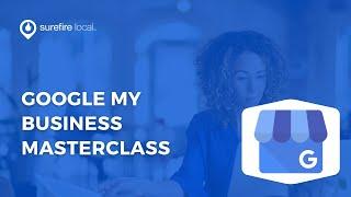Google My Business Masterclass