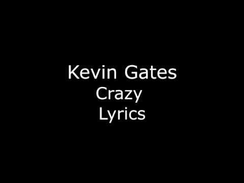 Kevin Gates - Crazy (Lyrics)