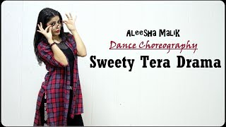 Sweety Tera Drama | Bollywood Dance Choreography | Aleesha Malik | Bareilly Ki Barfi