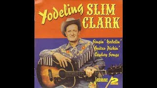 Yodeling Slim Clark - The Cowboy's Lament (c.1962).