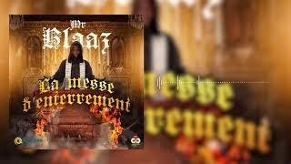 Mr Blaaz - Messe D'Enterrement (Audio Officiel)
