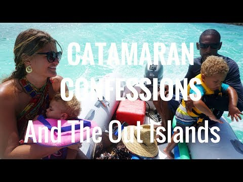 (Ep. 16) Catamaran Confessions and The Out Islands