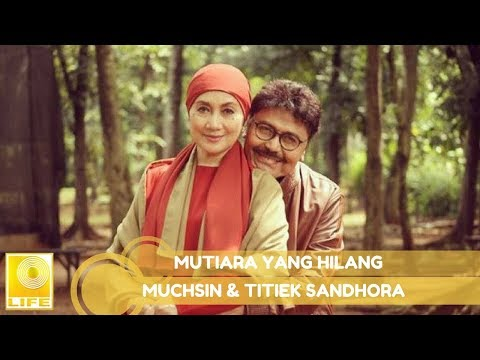 Muchsin & Titiek Sandhora - Mutiara Yang Hilang (Official Music Audio)