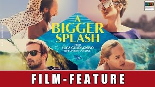 A Bigger Splash - Film Feature | Dakota Johnson | Ralph Fiennes