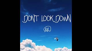 DON'T LOOK DOWN (Official Lyric Video)