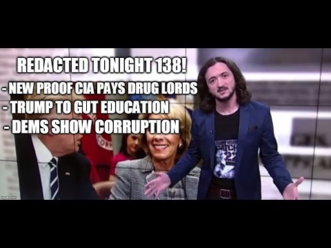 [138] New Proof CIA Pays Drug Lords, Trump To Gut Education, Dems Show Corruption