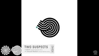 Two Suspects - I Should Realize (Human Element Remix)