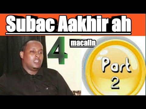 Subac Aakhir (part 2) 4 Macalin Bis Walysku Araky
