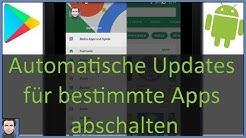 Automatische Updates für bestimmte Apps abschalten (Android/Google Play Store)