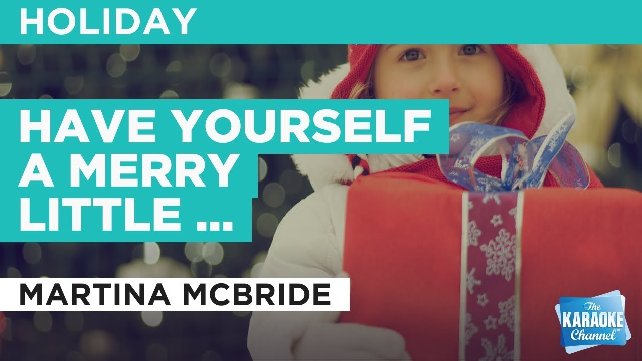 Have Yourself A Merry Little Christmas : Martina McBride | Karaoke with Lyrics - YouTube