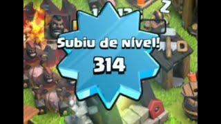 Chegando Level 314 / Level UP 314 - Tche_BR - Clash of Clans