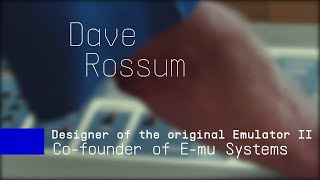 Dave Rossum | Designing Emulator II