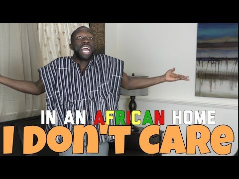 In An African Home: I Don't Care