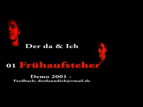 01 Der da & Ich - Demo 2001 - Frühaufsteher