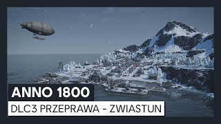 ANNO 1800™: DLC3 Przeprawa – zwiastun