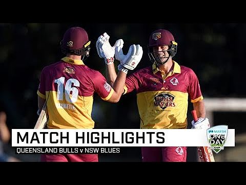 Highlights: Queensland Bulls V NSW Blues, Marsh One-Day Cup 2019