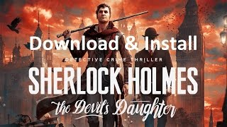 How to Download and Install Sherlock Holmes The Devil's Daughter