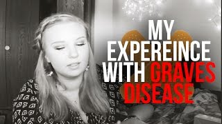 My Experience with GRAVES Disease