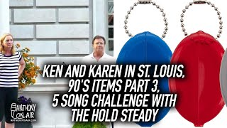 Ken and Karen in St. Louis, 90's Items Part 3, 5 Song Challenge with The Hold Steady