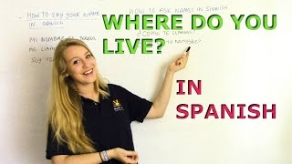 VIDEO 4. LEARN SPANISH. How to ask Where do you live? in Spanish