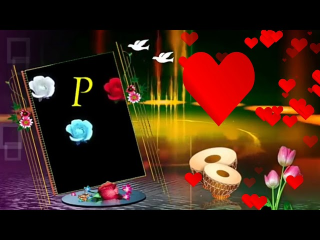,P Letters name is good wishes WhatsApp status & fecebook updates good video full HD