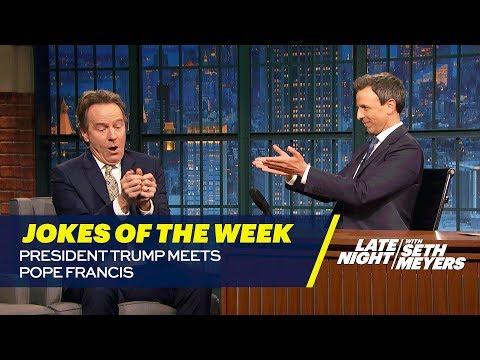 seth's-favorite-jokes-of-the-week:-president-trump-meets-pope-francis