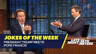 Seth's Favorite Jokes of the Week: President Trump Meets Pope Francis thumbnail
