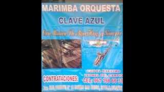 """MARIMBA ORQUESTA """"CLAVE AZUL"""", SOYALÓ, CHIAPAS. LA COLOCHA."""