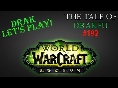 World of Warcraft - Tale of Drakfu: Welcome to Stormheim!! - Part 192 - Drak Let's Play!